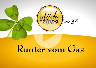 Glückstipps to go: Runter vom Gas